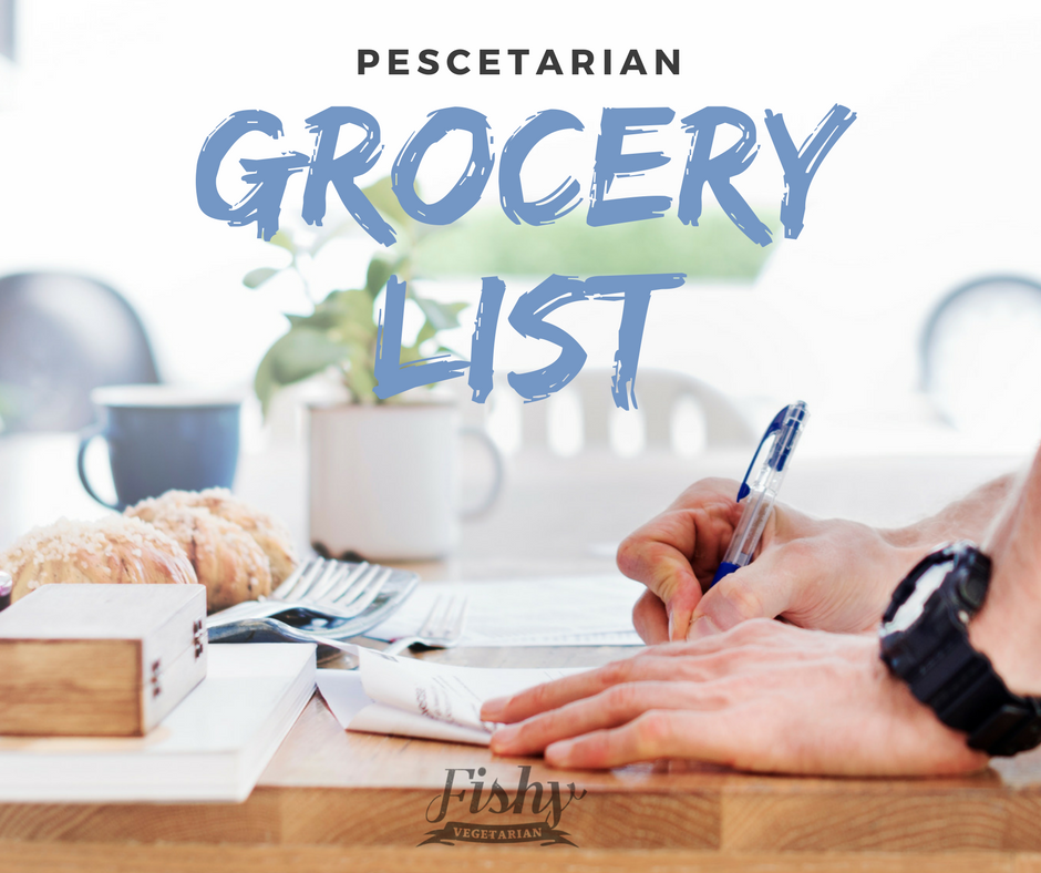 Pescetarian Grocery List 72 Staples For Your Meat Free Diet