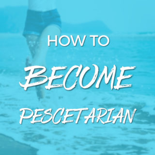 How To Become A Pescetarian: 10 Practical Steps To Eating Less Meat